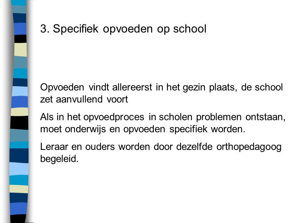 3. Specifiek opvoeden op school