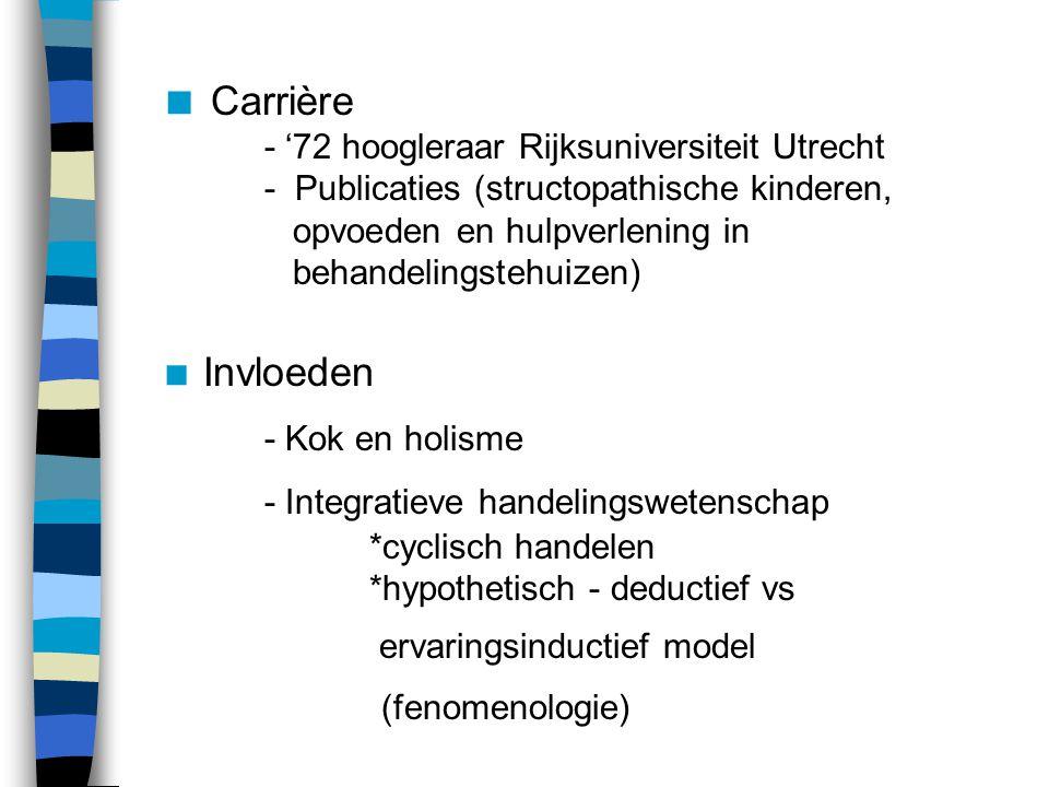 Carrière - '72 hoogleraar Rijksuniversiteit Utrecht. - Publicaties (structopathische kinderen, opvoeden en hulpverlening in.