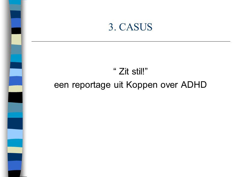 een reportage uit Koppen over ADHD