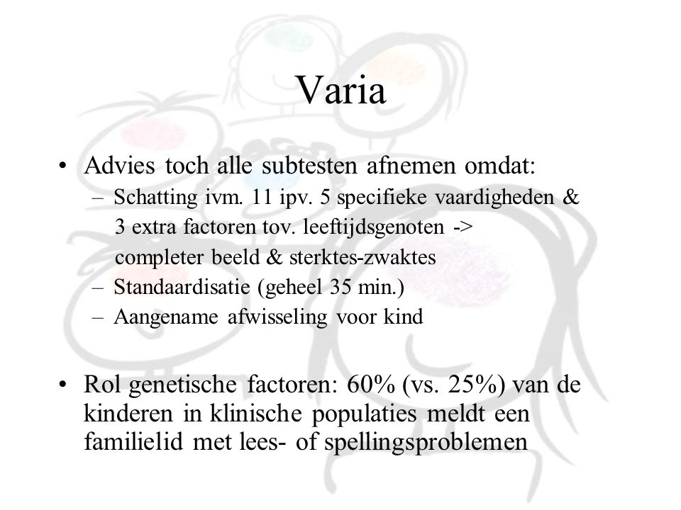 Varia Advies toch alle subtesten afnemen omdat: