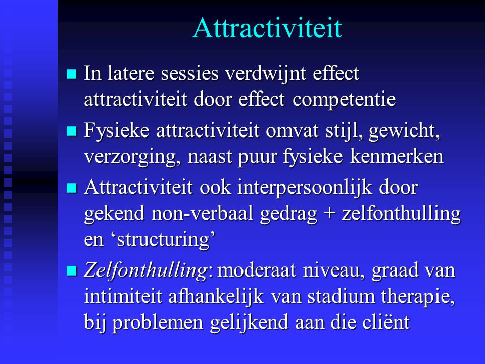 Attractiviteit In latere sessies verdwijnt effect attractiviteit door effect competentie.