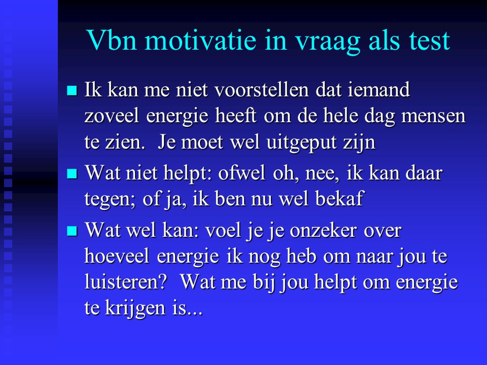 Vbn motivatie in vraag als test