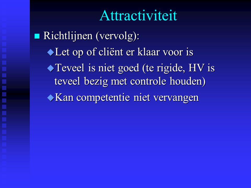 Attractiviteit Richtlijnen (vervolg):