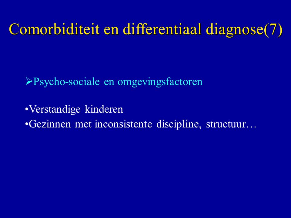 Comorbiditeit en differentiaal diagnose(7)