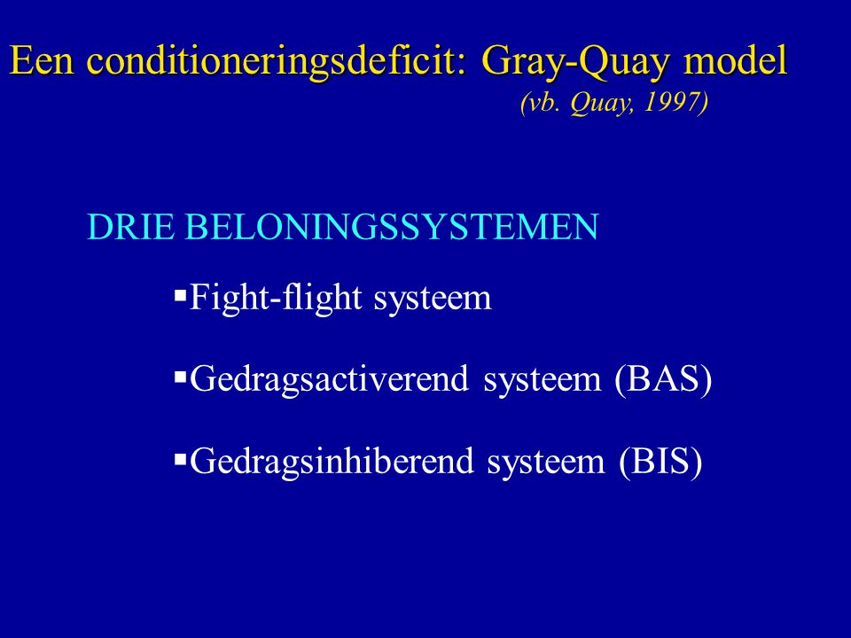 Een conditioneringsdeficit: Gray-Quay model (vb. Quay, 1997)