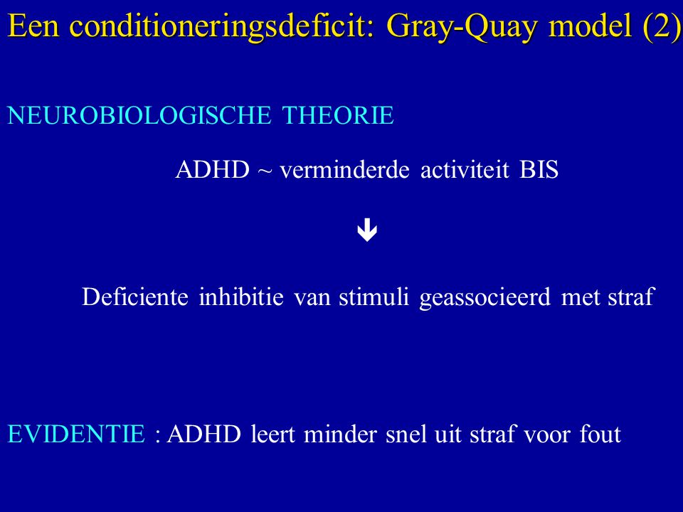 Een conditioneringsdeficit: Gray-Quay model (2)