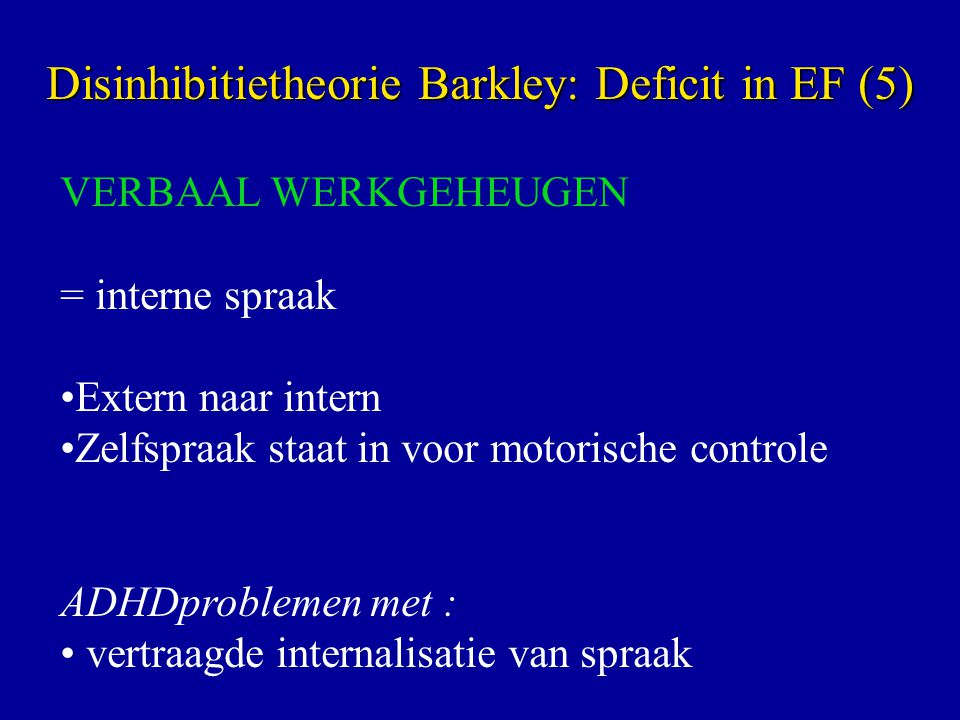 Disinhibitietheorie Barkley: Deficit in EF (5)
