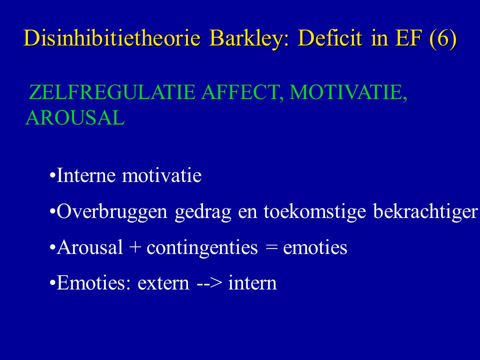 Disinhibitietheorie Barkley: Deficit in EF (6)