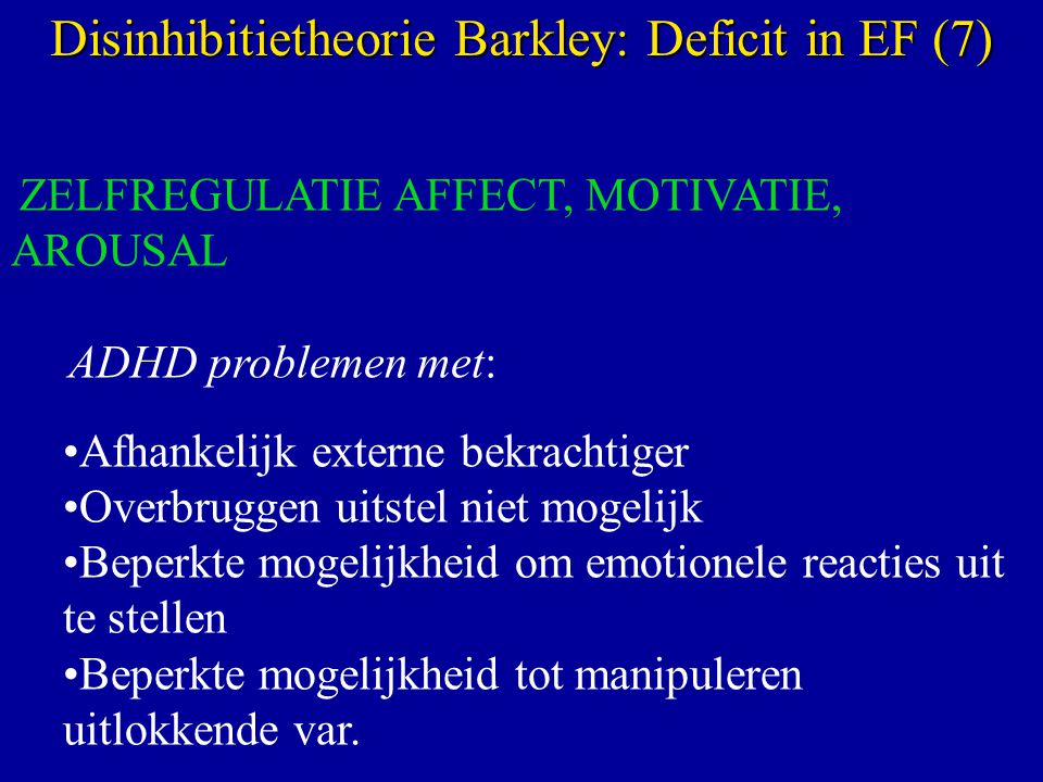 Disinhibitietheorie Barkley: Deficit in EF (7)