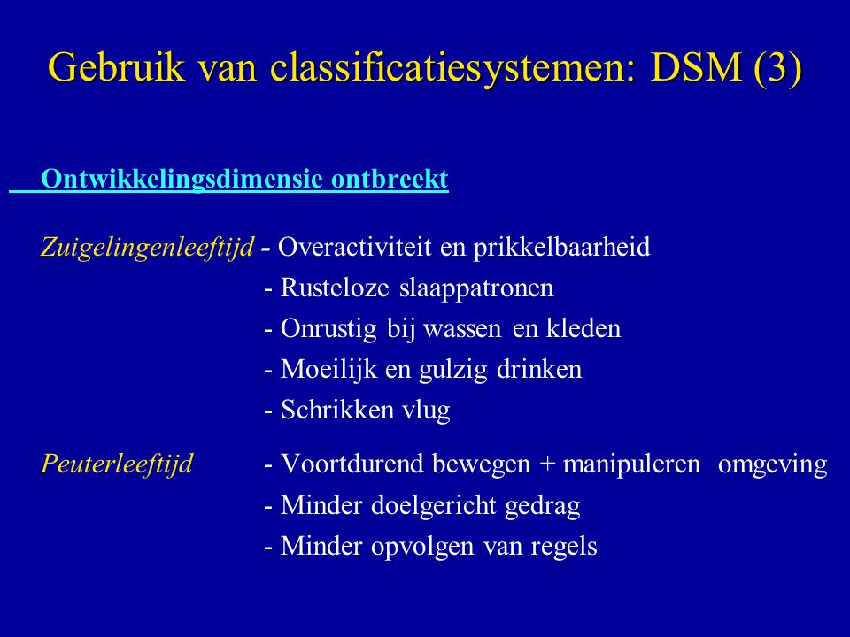 Gebruik van classificatiesystemen: DSM (3)