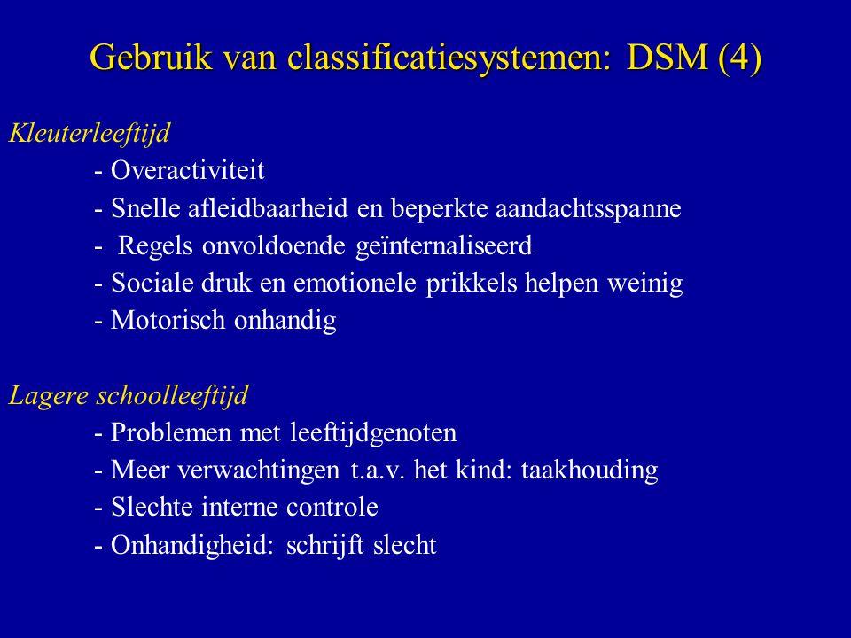 Gebruik van classificatiesystemen: DSM (4)