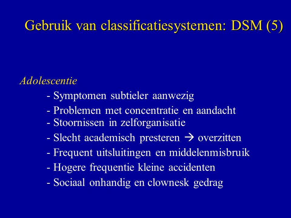 Gebruik van classificatiesystemen: DSM (5)