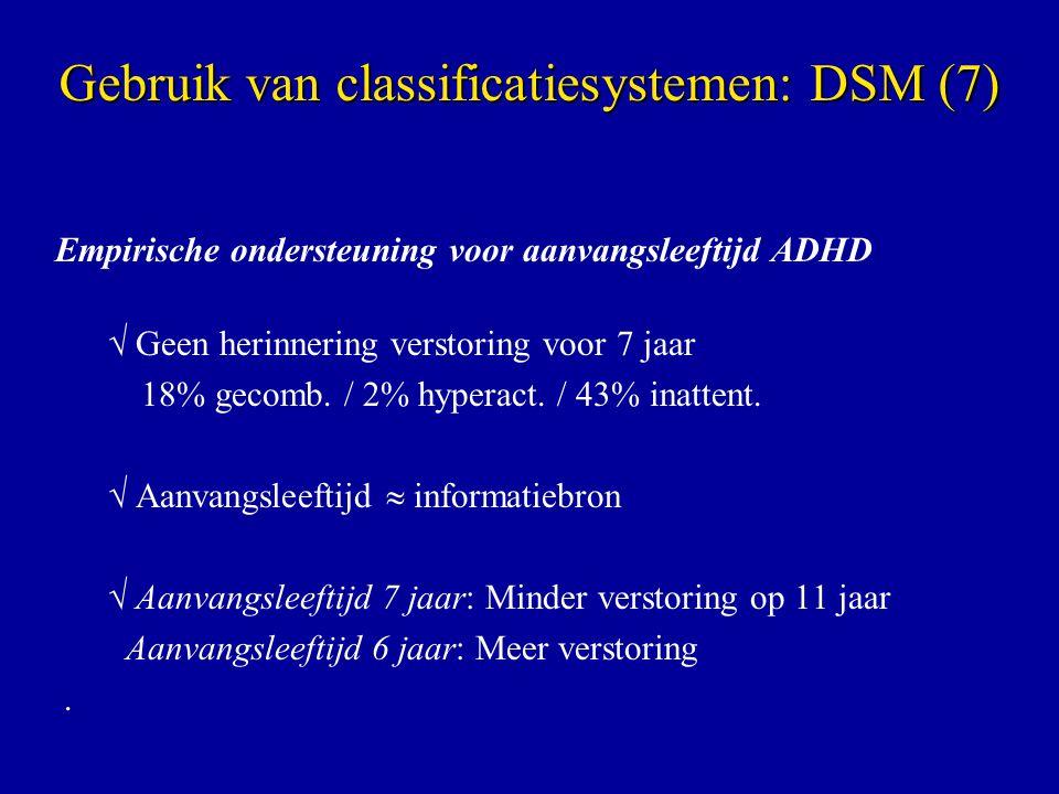 Gebruik van classificatiesystemen: DSM (7)