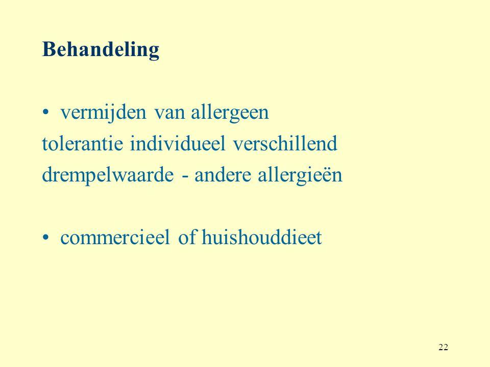 Behandeling vermijden van allergeen. tolerantie individueel verschillend. drempelwaarde - andere allergieën.