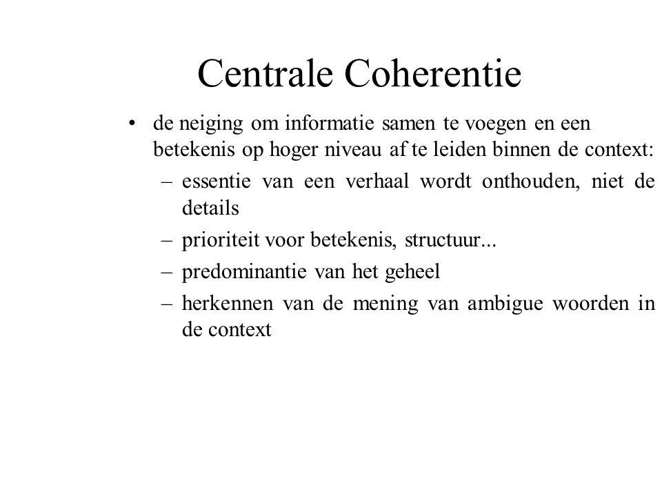 Centrale Coherentie de neiging om informatie samen te voegen en een betekenis op hoger niveau af te leiden binnen de context:
