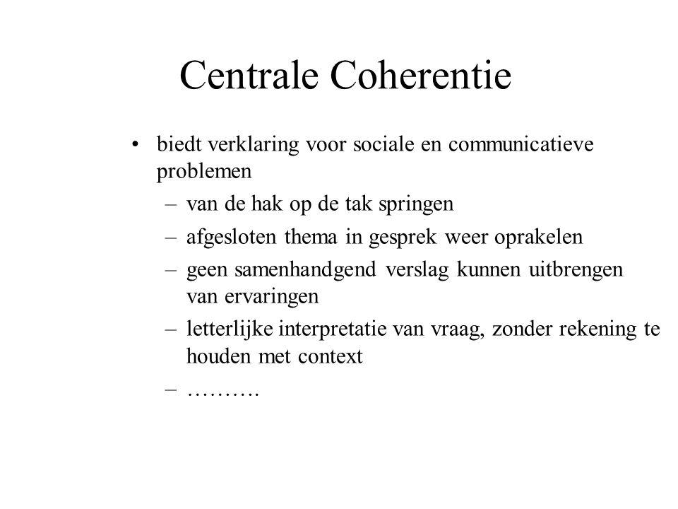 Centrale Coherentie biedt verklaring voor sociale en communicatieve problemen. van de hak op de tak springen.
