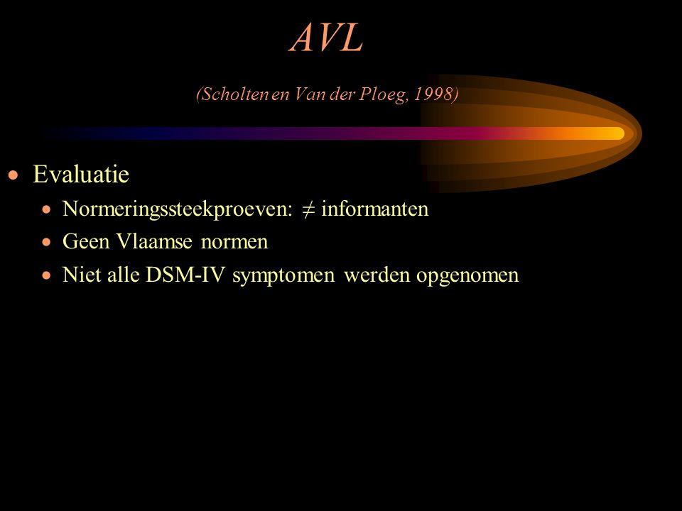 AVL (Scholten en Van der Ploeg, 1998)
