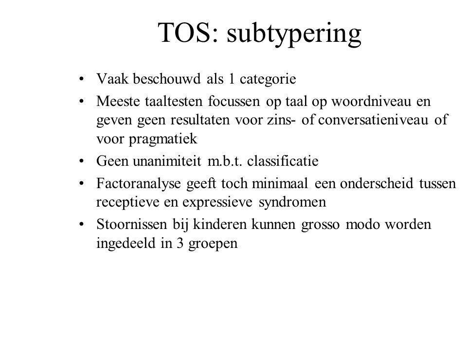 TOS: subtypering Vaak beschouwd als 1 categorie