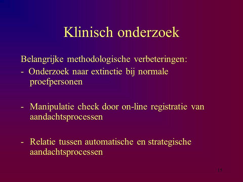 Klinisch onderzoek Belangrijke methodologische verbeteringen: