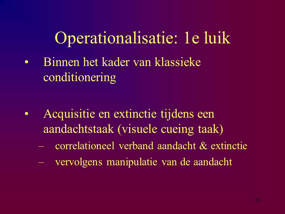 Operationalisatie: 1e luik