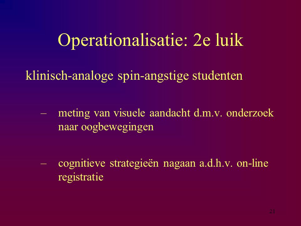 Operationalisatie: 2e luik
