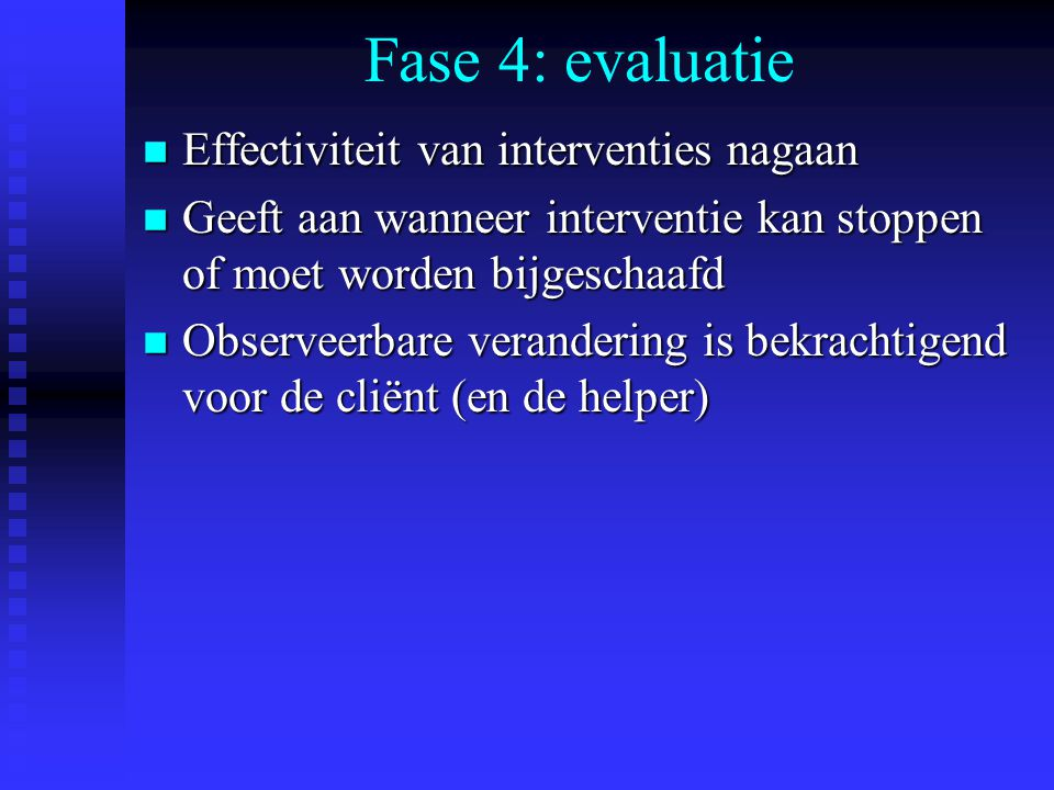 Fase 4: evaluatie Effectiviteit van interventies nagaan