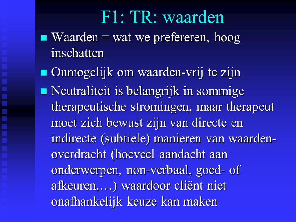 F1: TR: waarden Waarden = wat we prefereren, hoog inschatten