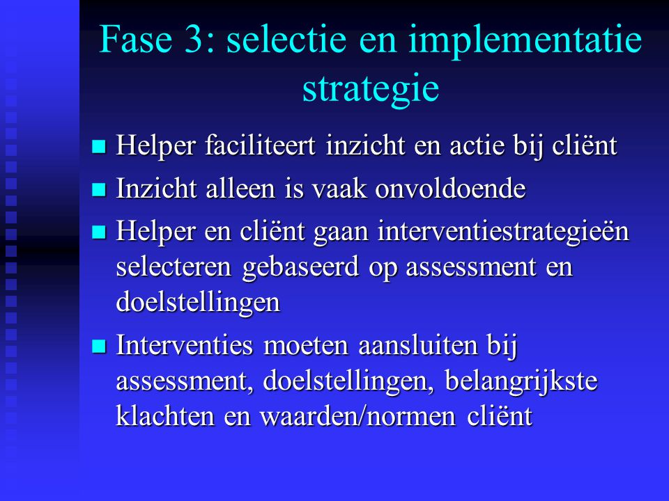 Fase 3: selectie en implementatie strategie