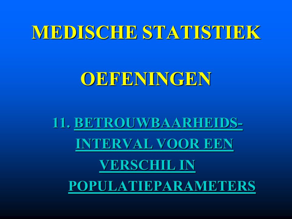 MEDISCHE STATISTIEK OEFENINGEN