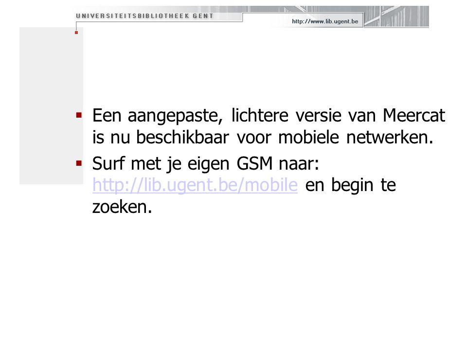 Een aangepaste, lichtere versie van Meercat is nu beschikbaar voor mobiele netwerken.