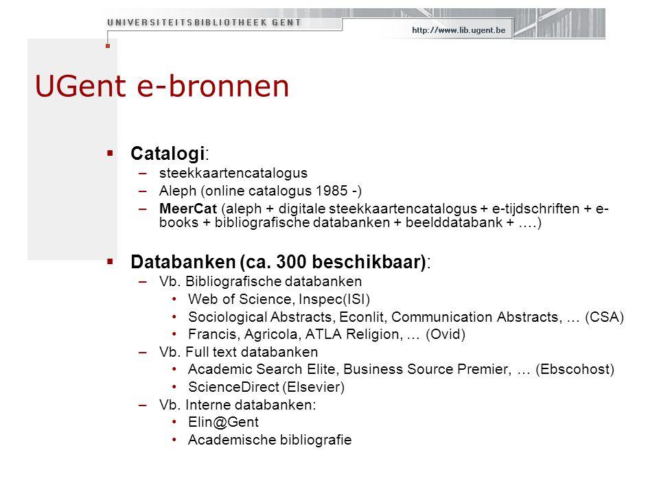 UGent e-bronnen Catalogi: Databanken (ca. 300 beschikbaar):