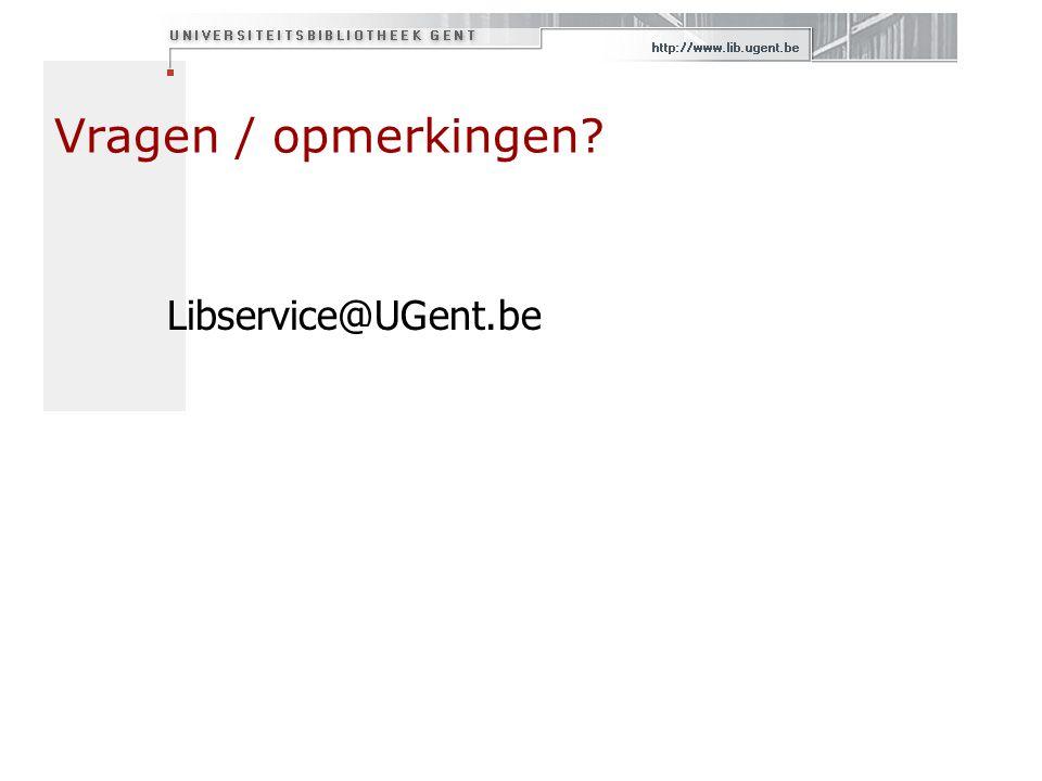Vragen / opmerkingen Libservice@UGent.be