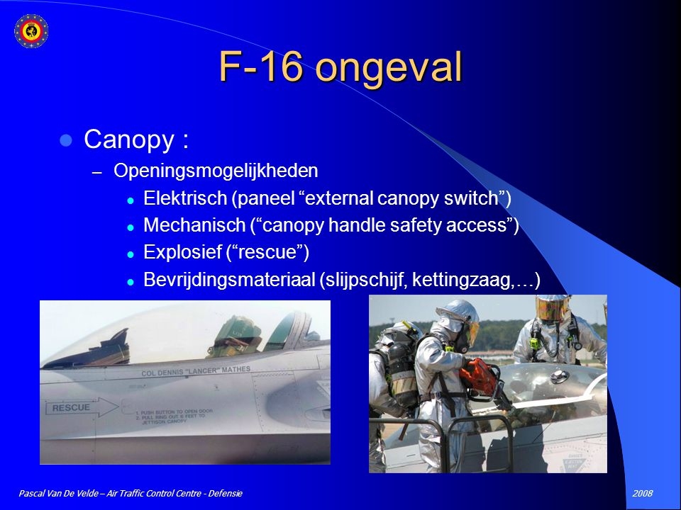 F-16 ongeval Canopy : Openingsmogelijkheden