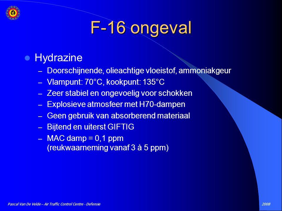 F-16 ongeval Hydrazine. Doorschijnende, olieachtige vloeistof, ammoniakgeur. Vlampunt: 70°C, kookpunt: 135°C.