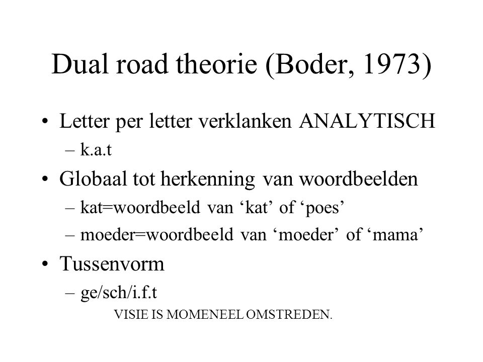 Dual road theorie (Boder, 1973)