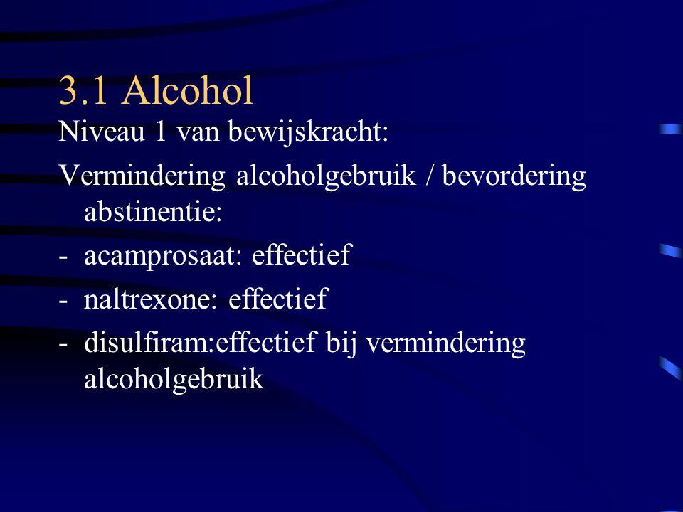 3.1 Alcohol Niveau 1 van bewijskracht: