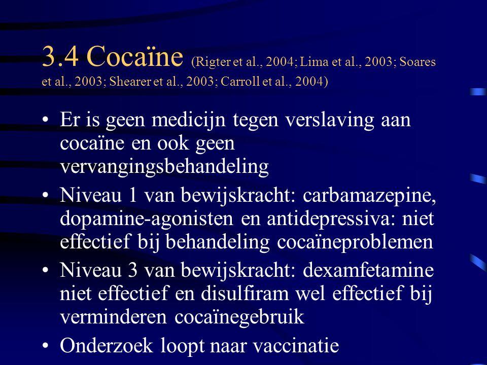 3. 4 Cocaïne (Rigter et al. , 2004; Lima et al. , 2003; Soares et al