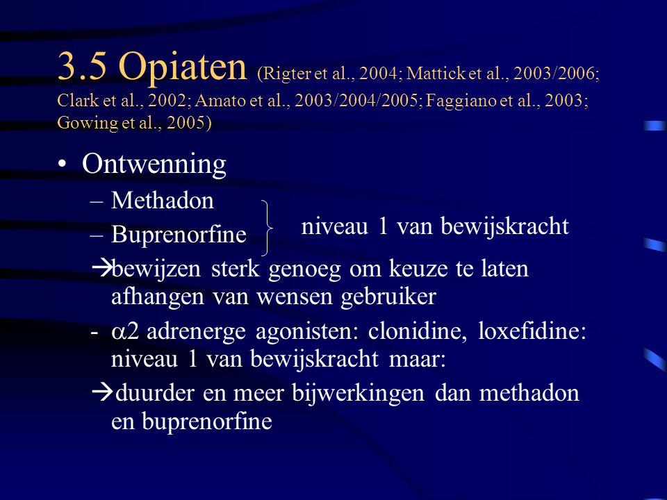 3. 5 Opiaten (Rigter et al. , 2004; Mattick et al