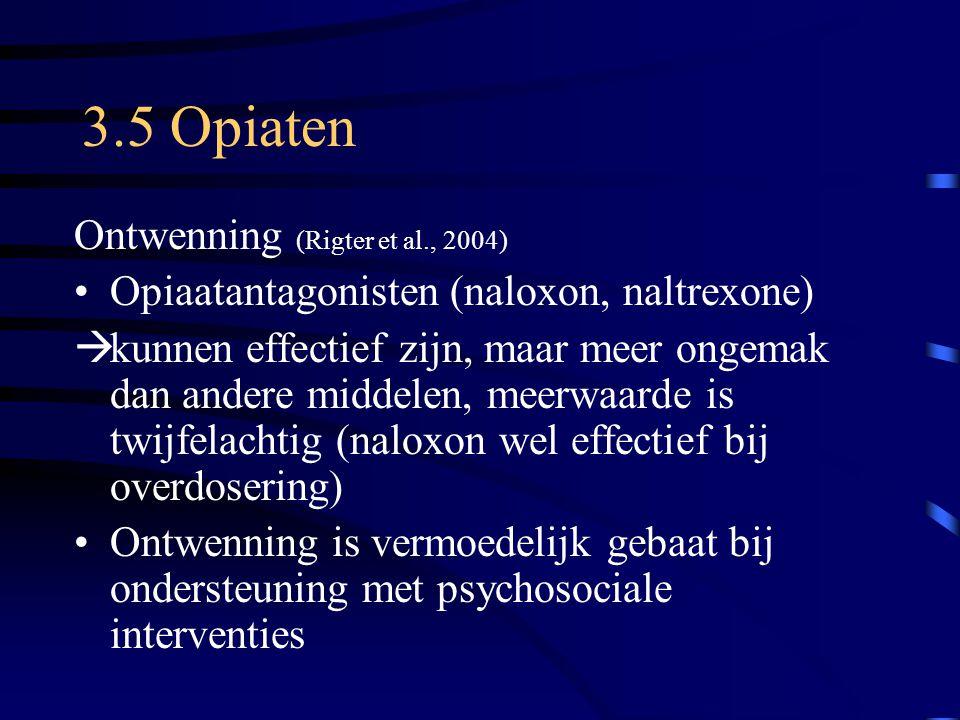 3.5 Opiaten Ontwenning (Rigter et al., 2004)