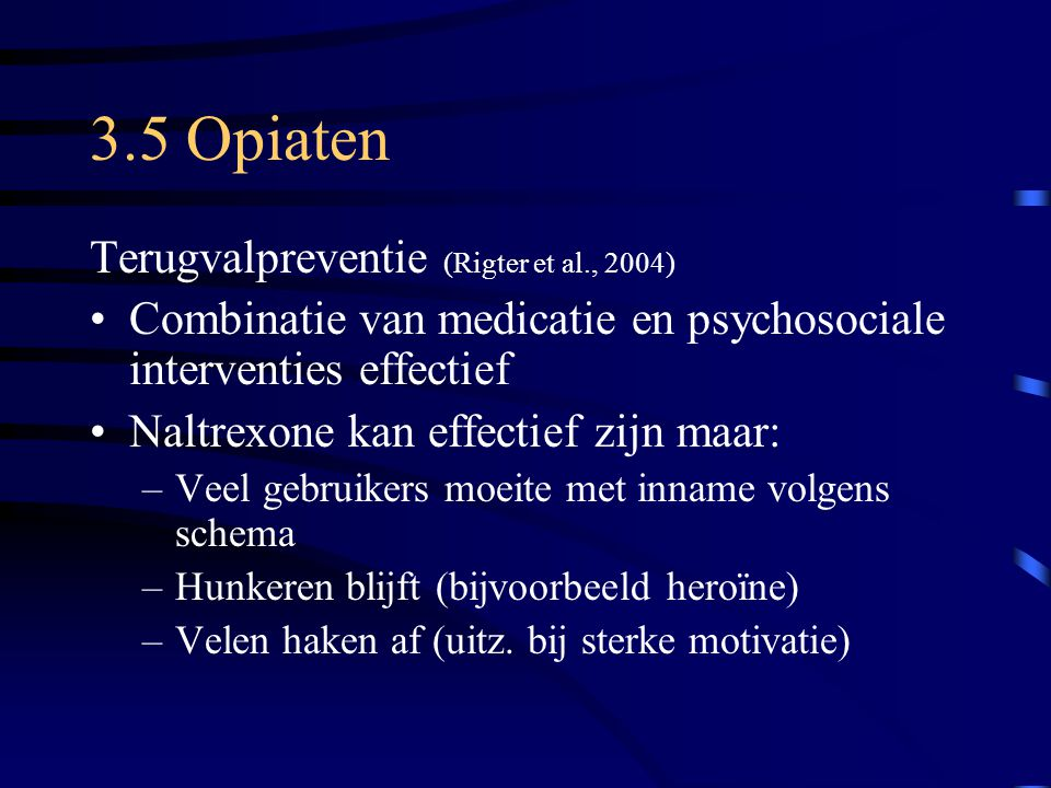 3.5 Opiaten Terugvalpreventie (Rigter et al., 2004)