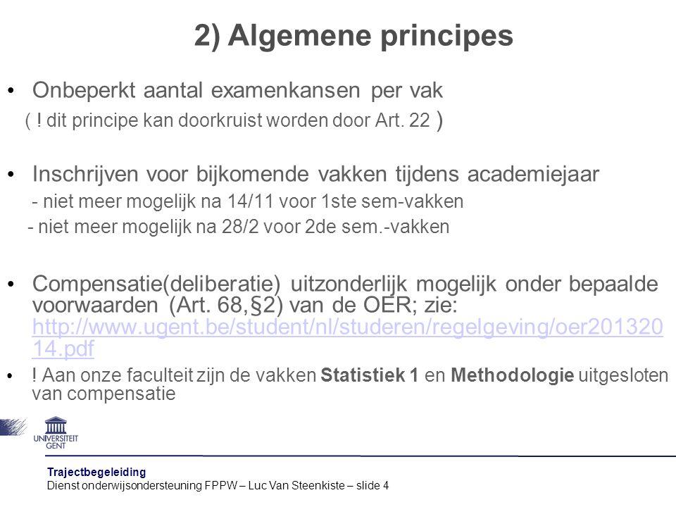 2) Algemene principes Onbeperkt aantal examenkansen per vak
