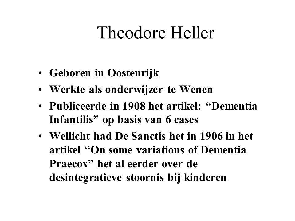 Theodore Heller Geboren in Oostenrijk Werkte als onderwijzer te Wenen