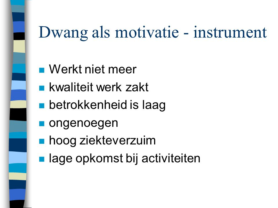 Dwang als motivatie - instrument