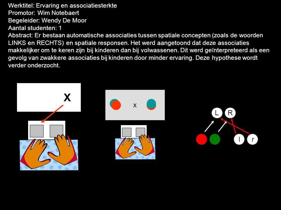 X x L R l r Werktitel: Ervaring en associatiesterkte