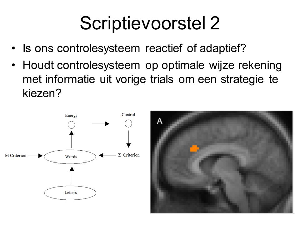 Scriptievoorstel 2 Is ons controlesysteem reactief of adaptief