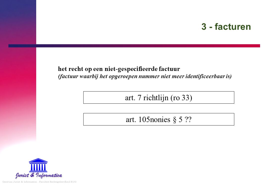 3 - facturen art. 7 richtlijn (ro 33) art. 105nonies § 5