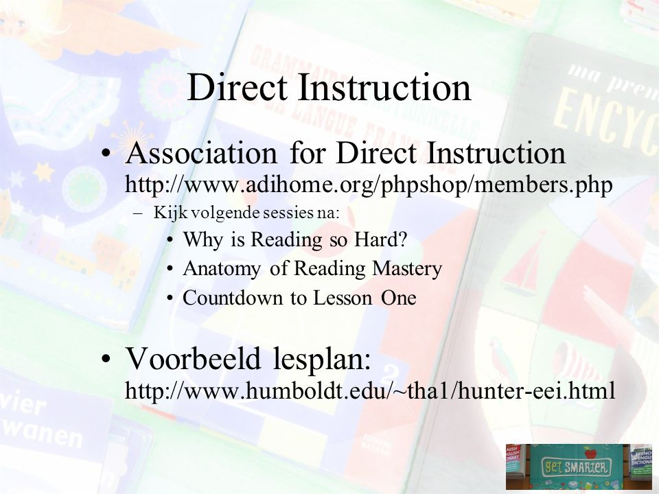 Direct Instruction Association for Direct Instruction http://www.adihome.org/phpshop/members.php. Kijk volgende sessies na: