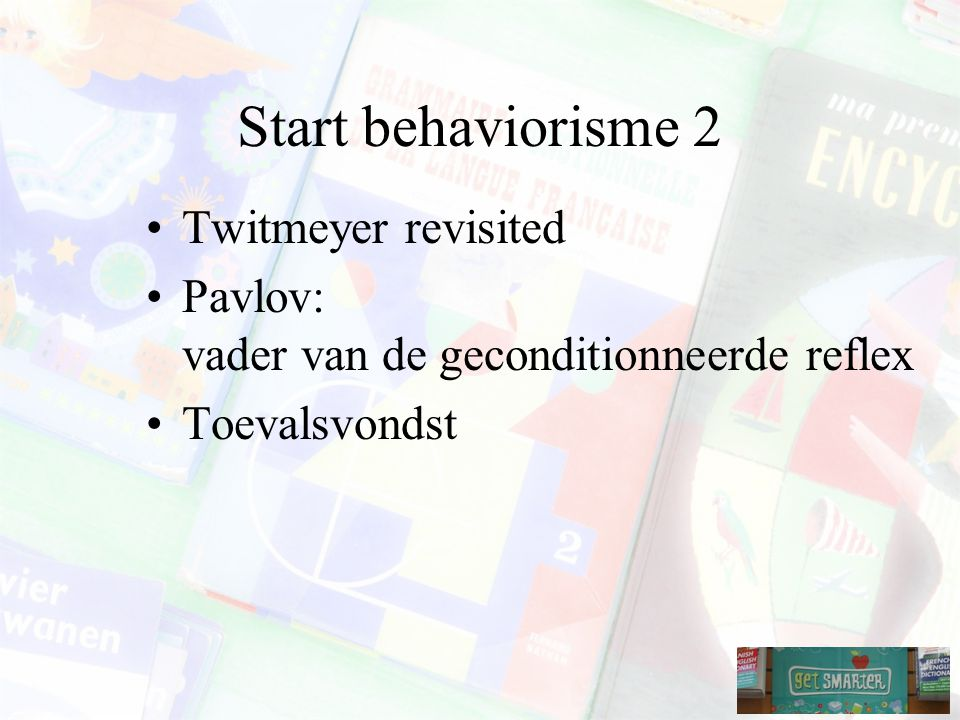 Start behaviorisme 2 Twitmeyer revisited
