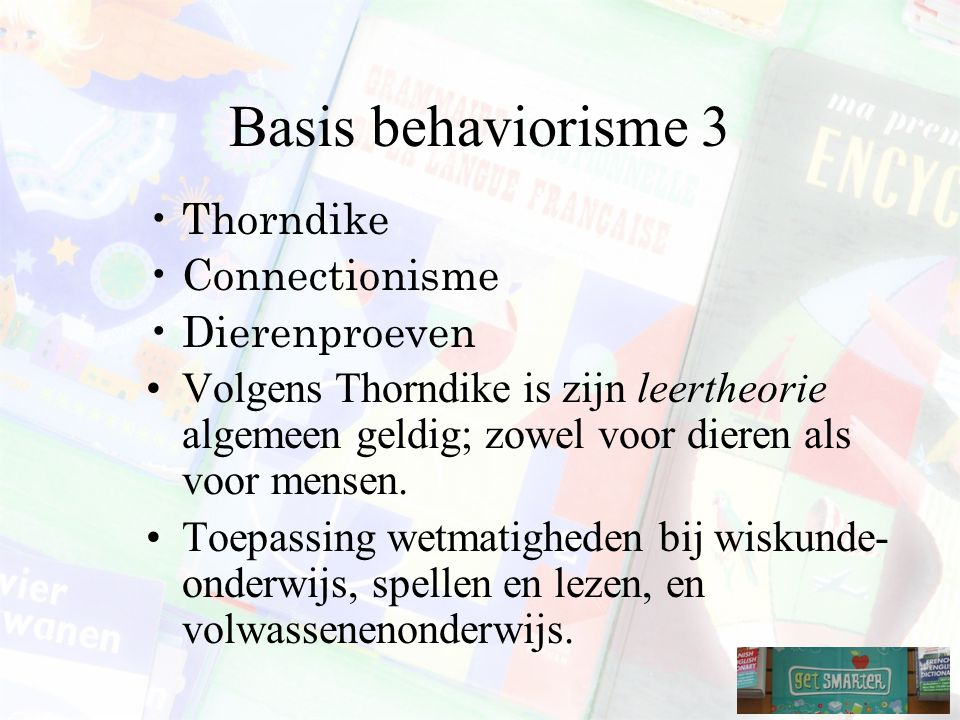 Basis behaviorisme 3 Thorndike Connectionisme Dierenproeven