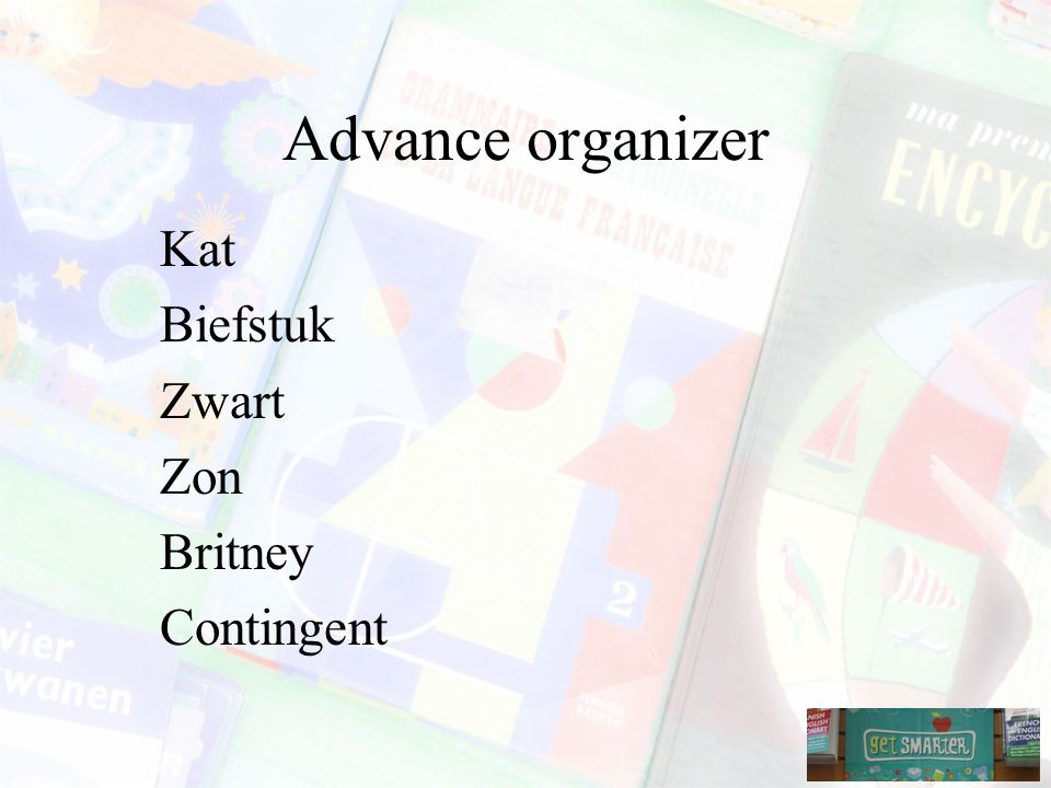 Advance organizer Kat Biefstuk Zwart Zon Britney Contingent
